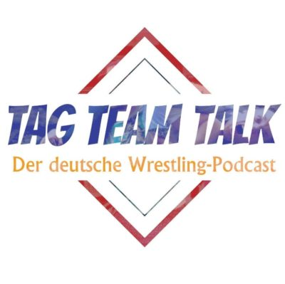 Tag Team Talk – Der deutsche Wrestling-Podcast